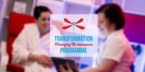 Transformation Programme – Managing the menopause @ Business Central | England | United Kingdom